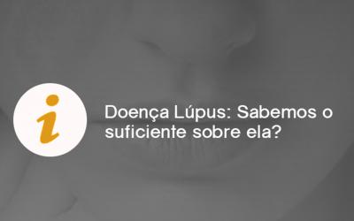 Doença Lúpus: Sabemos o suficiente sobre ela?