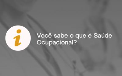 Você sabe o que é Saúde Ocupacional?